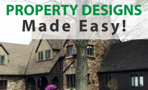 Property Designs Made Easy!